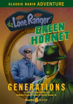 The Lone Ranger & The Green Hornet: Generations old radio shows at RadioSpirits.com