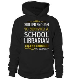 School Librarian - Crazy Enough  librarian shirt, librarian mug, librarian gifts, librarian quotes funny #librarian #hoodie #ideas #image #photo #shirt #tshirt #sweatshirt #tee #gift #perfectgift #birthday #Christmas