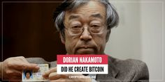 On the 6th of March 2014 the journalist Leah Mcgrath Goodman pointed the finger at Dorian Nakamoto as the creator of bitcoin, one of the convincing facts about Dorian Nakamoto is his birth name Satoshi Nakamoto