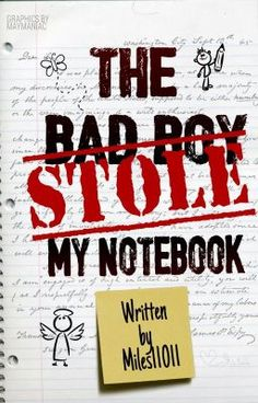 "You should read ""The Bad Boy Stole My Notebook"" on #Wattpad. #humor"