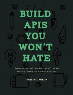 build apis you wont hate everyone and their dog wants an api