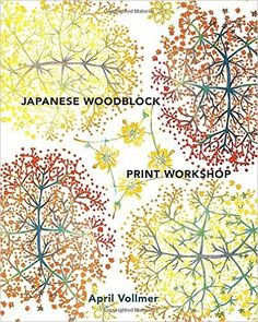 Amazon.fr - Japanese Woodblock Print Workshop: A Modern Guide to the Ancient Art of Mokuhanga - April Vollmer - Livres