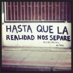 """Hasta que la realidad nos separe."" 