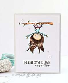 Hang in there Tiddly Inks, Card Tricks, The Best Is Yet To Come, Holly Hobbie, Ink Stamps, Copics, Distress Ink, Vintage Posters, Card Making