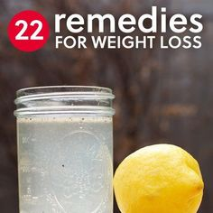 I agree with some of these, do your own research: How to Lose Weight Naturally (22 Home Remedies)