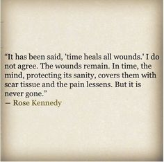 "Ummmm yep! Whoever created the quote ""time heals"", was too coward to apologize and take responsibility."