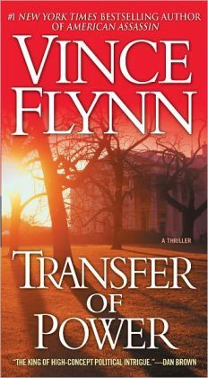 Transfer of Power (Mitch Rapp Series #1) by Vince Flynn | 9781439197035 | Paperback | Barnes & Noble