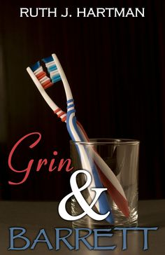 """Cover for """"Grin and Barrett""""  http://www.amazon.com/Grin-Barrett-Ruth-J-Hartman/dp/1937389324/ref=sr_1_1?s=books&ie=UTF8&qid=1325824941&sr=1-1"""