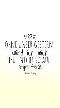 Ohne unser Gestern würd ich mich heut nicht so auf morgen freuen. - Johannes Oerding Hundert Leben  #zitate #zitat #sprüche #johannesoerding #lyrics #songtext #quote #quotes #love