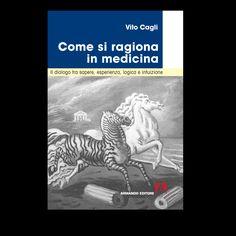 """Vito Cagli """"Come si ragiona in medicina"""""""