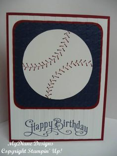 Baseball Birthday by Diane Malcor - Cards and Paper Crafts at Splitcoaststampers