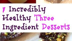 7 Incredibly Healthy Three Ingredient Desserts