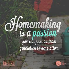 Titus 2:3-5 says we're to teach our daughters, our granddaughters, and our younger sisters in Christ the good things in the Christian life, including the beautiful art of homemaking.