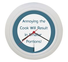 Wonderful Kitchen Clock : Annoying The Cook Will Result In Smaller Portions