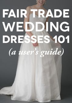 A Users Guide to Fair Trade Wedding Dresses | A Practical Wedding