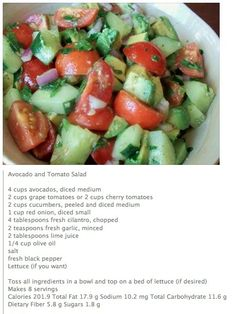 Avacado and Tomato Salad.....this is a keeper! I use Red Pepper diced and a half jalapeño pepper diced instead of cucumber.  Fantastic!