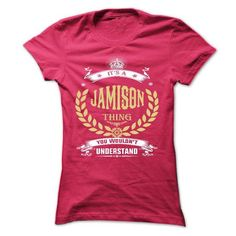 JAMISON . its A JAMISON Thing You Wouldnt Understand  - - #candy gift #hoodies for teens. CHEAP PRICE => https://www.sunfrog.com/Names/JAMISON-its-A-JAMISON-Thing-You-Wouldnt-Understand--T-Shirt-Hoodie-Hoodies-YearName-Birthday-Ladies.html?60505