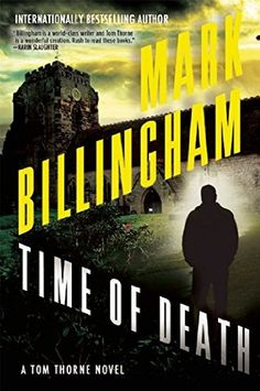 Time of Death (2015) (Book 13 in the Tom Thorne series) A novel by Mark Billingham