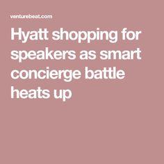 Hyatt shopping for speakers as smart concierge battle heats up