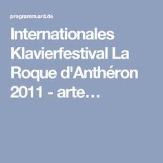 Internationales Klavierfestival La Roque d'Anthéron 2011 - arte…