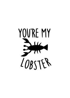 You're my lobster svg, commercial license, cricut design space, silhouette file, lobster svg, vinyl template, vinyl quote, quote svg by PrettyFlamingoDesign on Etsy