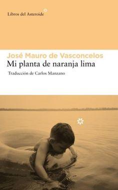 (+15) Mi planta de naranja lima José Mauro de Vasconcelos Libros del Asteroide