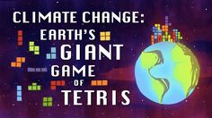 """Climate Change: Earth's Giant Game of Tetris"" (video) (April 2014) Uses the analogy of the game Tetris to explain the basics of climate disruption."