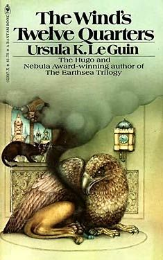 The Wind's Twelve Quarters - Such great short stories from Ursula Le Guin