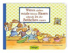 Wenn sieben müde kleine Hasen abends in ihr Bettchen rasen: Amazon.de: Sabine Praml, Christiane Hansen: Bücher