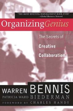 Organizing Genius by Warren Bennis, Patricia Ward Biederman