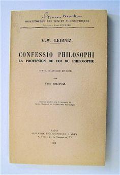 Confessio Philosophi: La Profession de Foi du Philosophie.- par Gottfried Wilhelm Leibniz