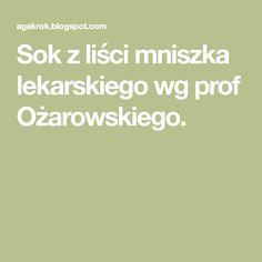 Sok z liści mniszka lekarskiego wg prof Ożarowskiego.