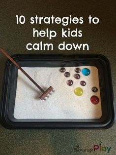 10 Strategies To Help Kids Calm Down