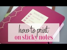 How to Print On Sticky Notes - I Heart Planners