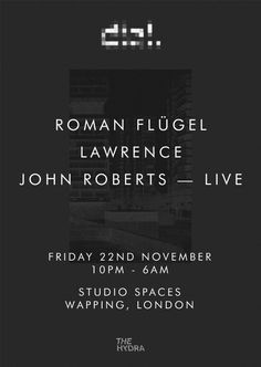 The Hydra feat. Roman Flügel & Lawrence | Studio Spaces Wapping | London | https://beatguide.me/london/event/studio-spaces-wapping-the-hydra-dial-with-roman-flugel-lawrence-john-roberts-20131122