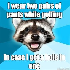 I wear two pairs of pants... Funny Meme