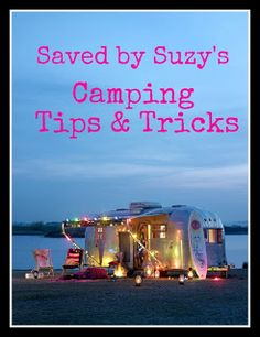 """Saved by Suzy: Camping Tips & Tricks.  I like her game of """"visual telephone"""" that she describes.  Must try."""