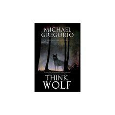 Think Wolf (Reprint) (Paperback) (Michael Gregorio)
