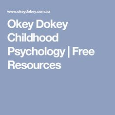 Okey Dokey Childhood Psychology | Free Resources