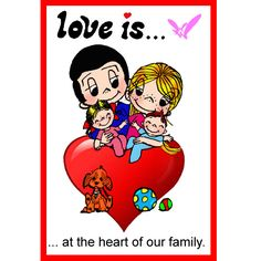 love is... at the heart of our family
