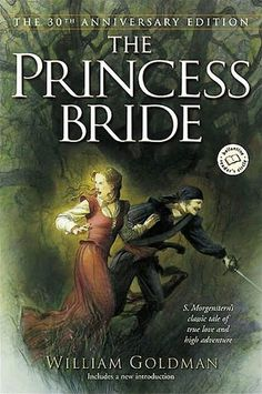 Some of you think the book is better than the movie. Others say the movie is better than the book. I say: you've got to experience both. The Princess Bride by William Goldman This Is A Book, I Love Books, Great Books, The Book, Books To Read, Big Books, Music Books, Book Club Books, Book Lists