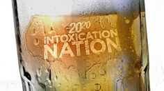 Intoxication Nation? Isn't it time for a change?