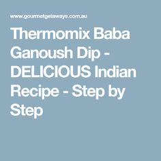 Thermomix Baba Ganoush Dip - DELICIOUS Indian Recipe - Step by Step