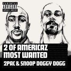 2 Of Amerikaz Most Wanted: The Mixtape Mixtape by Makaveli, Snoop Dogg, Snopp Doggy Dogg Hosted by Deathrow Doggystyle Makaveli Records 2pac Makaveli, Las Vegas Valley, Music For You, American Rappers, California Love, Snoop Dogg, Song Quotes, Listening To Music, Mixtape