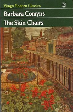 The Skin Chairs by Barbara Comyns   LibraryThing With a title like that what's not to love?