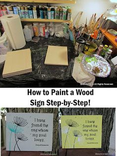How to Paint a Wood Sign - A great DIY gift giving idea! Step by Step Photo Tutorial - You CAN do this! Crafts To Make, Arts And Crafts, Diy Crafts, Simple Crafts, Adult Crafts, Simple Diy, Decor Crafts, Painted Wood Signs, Wooden Signs