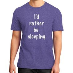 District T-Shirt (on man) Heather blue Bees Gift Ideas I'd rather be sleeping - lazy T-Shirt (on man)  Fun and lazy quote on t-shirt. Funny gift idea for boyfriend. Statement t-shirt for first school day. Quote that will make teacher smile ... or be angry.. :)