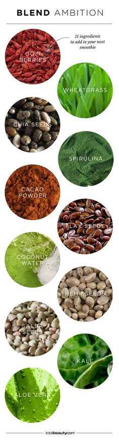 11 Healthy Smoothie Ingredients: http://www.totalbeauty.com/content/slideshows/11-healthy-smoothie-ingredients