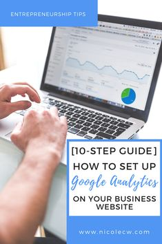 [Entrepreneurship Tips] How To Set Up Google Analytics On Your Business Website | Learn how to set up Google Analytics (one of the best and free web analytics tools) in this step-by-step guide. You can then measure, collect and analyze your web data.