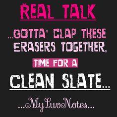 #realtalk ...clean slate...